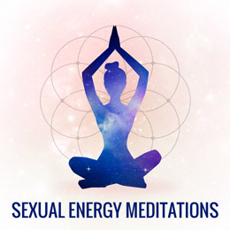 sexual energy meditations