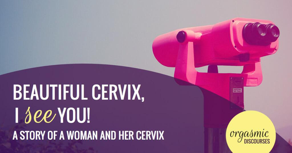 beautiful-cervix-i-see-you