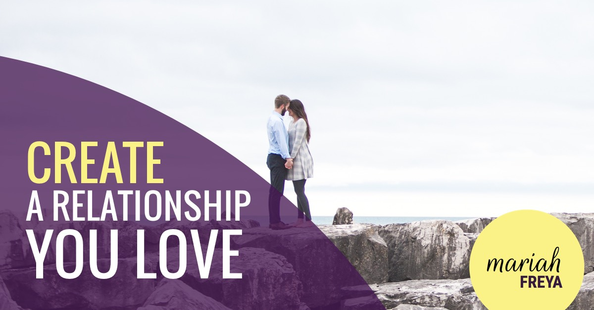 create-a-relationship-you-love