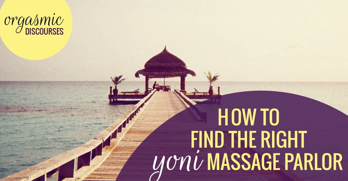 how-to-find-the-right-yoni-massage-parlor