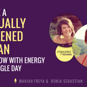 Become a Sensually Awakened Woman and Overflow with Energy Every Single Day