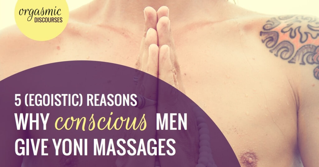 why-men-give-yoni-massages