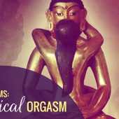 The 8 Female Orgasms: #4 Cervical Orgasm