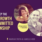 How to Keep the Fun and Growth in a Committed Relationship