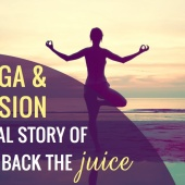 Sex, Yoga & Depression: A Personal Story of Bringing Back the Juice